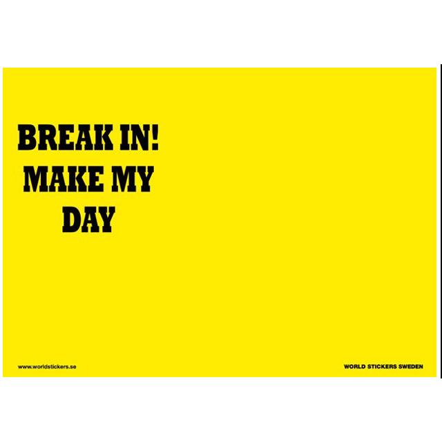 Skylt, break in! make my day, 28x20cm, gul