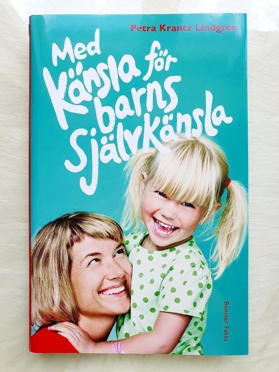 Med känsla för barns självkänsla av Petra Krantz Lindgren