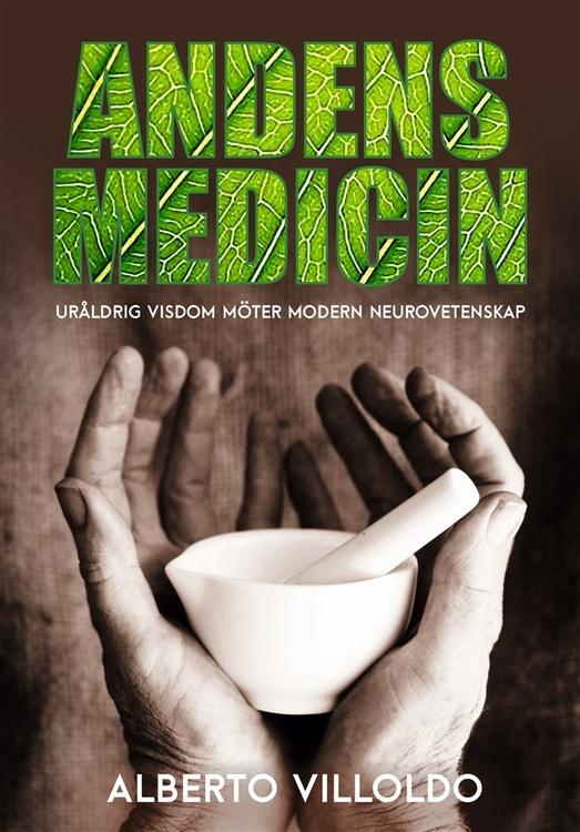 Alberto Villoldo - Andens Medicin Inbunden
