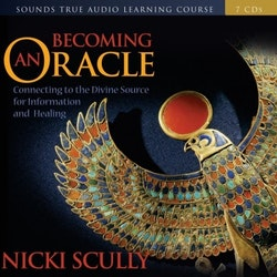 Becoming an Oracle: Connecting to the Divine Source for Information and Healing by Nicki Scully