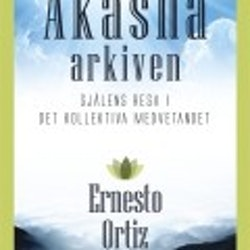 Akashaarkiven: Själens resa i det kollektiva medvetandet av Ernesto Ortiz