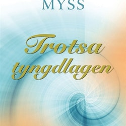 Caroline Myss - Trotsa Tyngdlagen