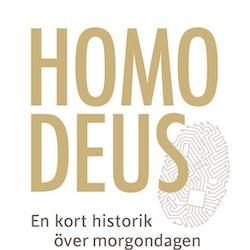 Homo Deus : en kort historik över morgondagen  av Yuval Noah Harari