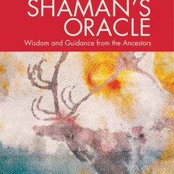 Shaman's Oracle: Wisdom and Guidance from the Ancestors by John Mathews, Will Kinghan NEW EDITION