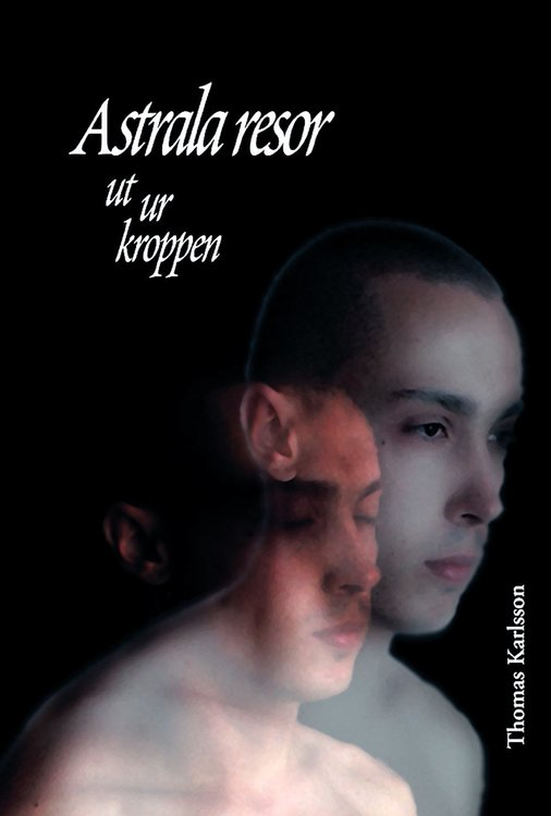 Astrala resor ut ur kroppen  av Thomas Karlsson
