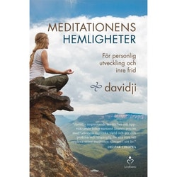 Meditationens hemligheter: För personlig utveckling och inre frid av Davidji