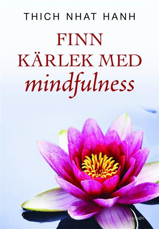 Finn kärlek med mindfulness av Thich Nhat Hanh