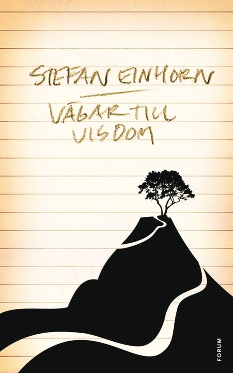 Stefan Einhorn - Vägar till Visdom