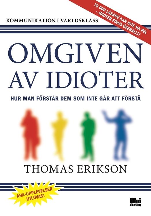 Omgiven av idioter : hur man förstår dem som inte går att förstå  av Thomas Erikson - Flexband