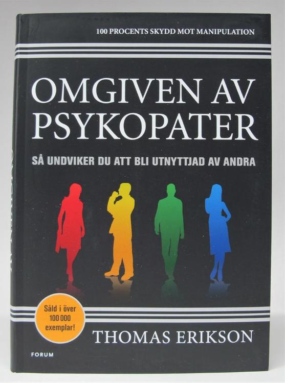 Omgiven av psykopater: Så undviker du att bli utnyttjad av andra  av Thomas Erikson - Flexband