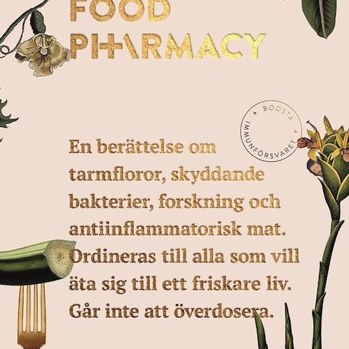 Food pharmacy : en berättelse om tarmfloror, snälla bakterier, forskning och antiinflammatorisk mat  av Mia Clase, Lina Nertby Aurell
