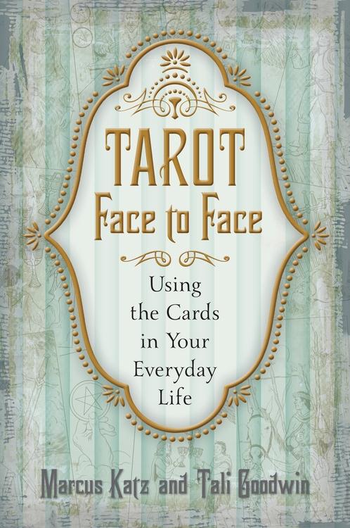 Tarot Face to Face  Using the Cards in Your Everyday Life av Marcus Katz, Tali Goodwin