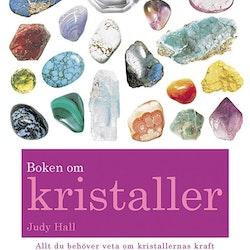 Boken om kristaller: allt du behöver veta om kristallernas kraft av Judy Hall