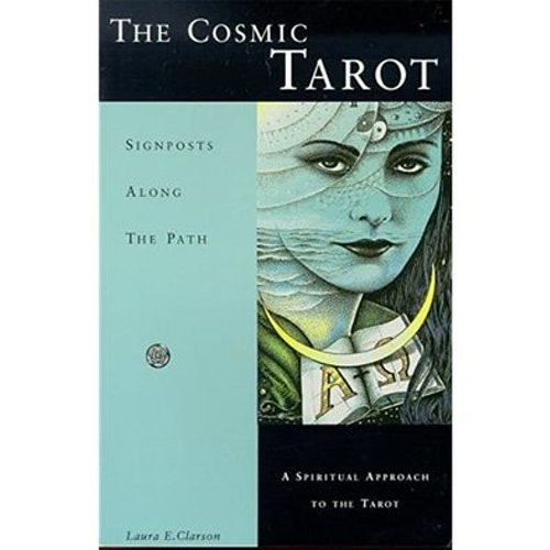 The Cosmic Tarot Signposts Along The Path by Laura E. Clarson