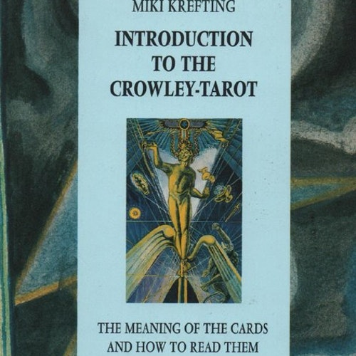Introduction to the Crowley Tarot by Miki Krefting