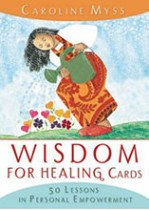 Wisdom For Healing Cards  Nurturing Guidance For The Energy Worker by Caroline Myss