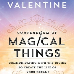 Compendium of Magical Things: Communicating with the Divine to Create the Life of Your Dreams  av Radleigh Valentine