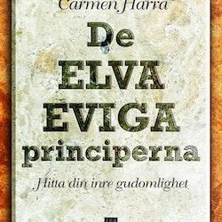 De elva eviga principerna: Hitta din inre gudomlighet av Carmen Harra
