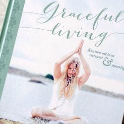 Graceful living : konsten att leva varsamt och innerligt  av Agneta Nyholm Winqvist