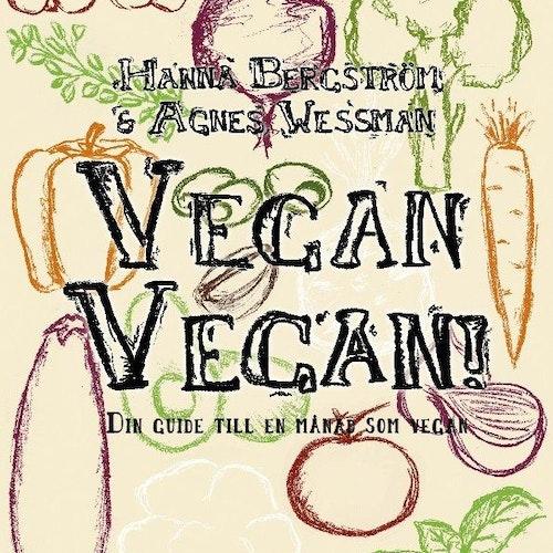 Vegan Vegan! Din guide till en månad som vegan av Hanna Bergström