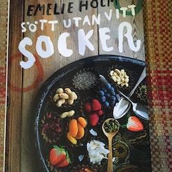 Sött utan vitt socker  av Emelie Holm