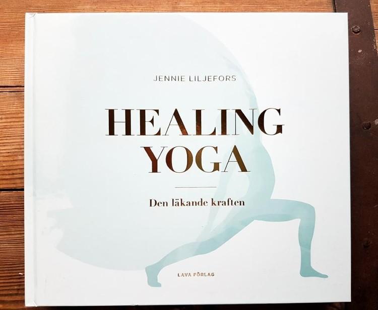Healing Yoga : den läkande kraften  av Jennie Liljefors
