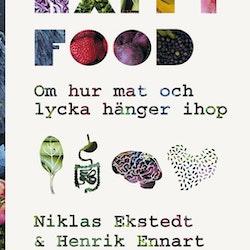 Happy food : om hur mat och lycka hänger ihop  av Niklas Ekstedt, Henrik Ennart