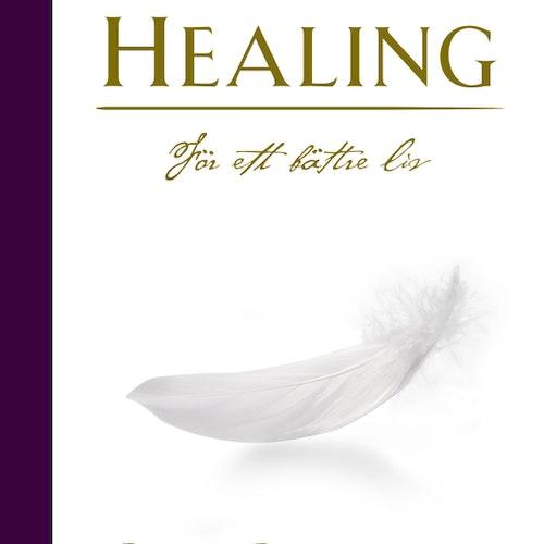 Healing : för ett bättre liv  av Benny Rosenqvist, Marina Nilsson