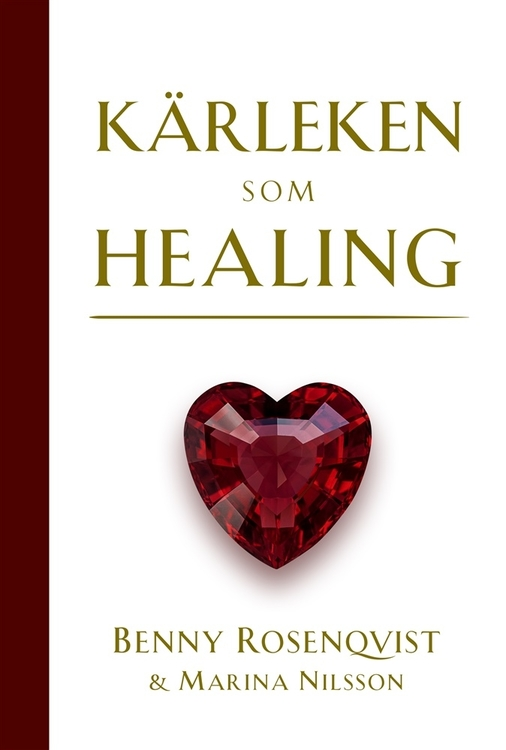 Kärleken som healing  av Benny Rosenqvist, Marina Nilsson