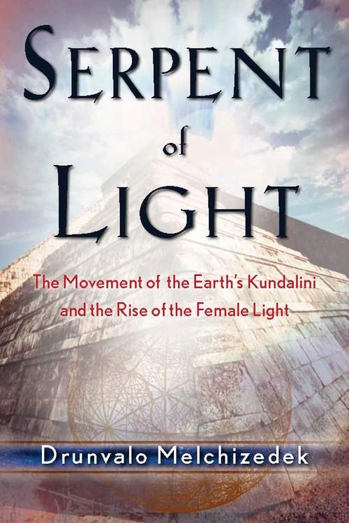 Serpent of Light  Beyond 2012: the Movement of the Earth's Kundalini and the Rise of the Female Light av Drunvalo Melchizedek