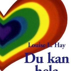 Du kan hela ditt liv av Louise L. Hay