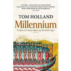 Millennium : The End of the World and the Forging of Christendom by Tom Holland