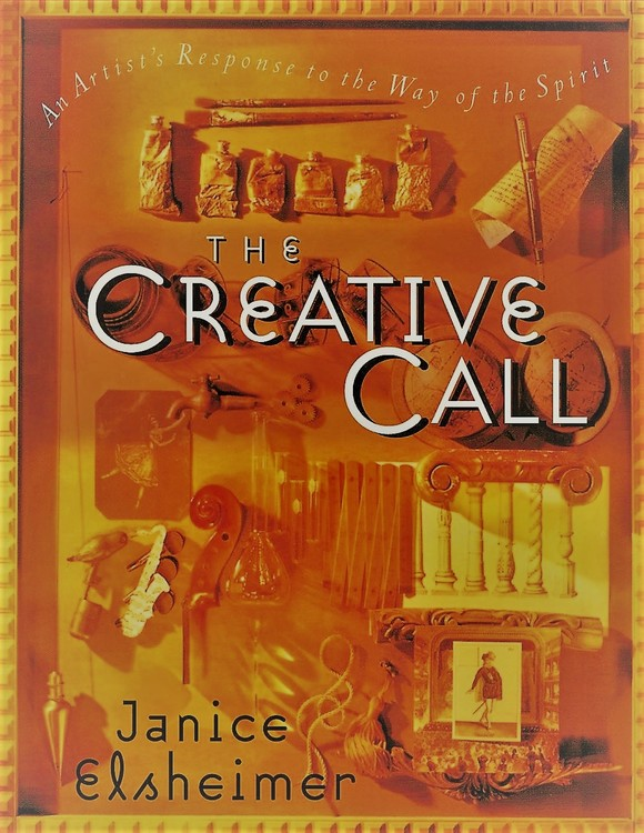 The Creative Call  An Artists Response to Way of the Spirit by Janice Elsheimer