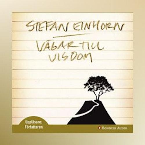Stefan Einhorn - Vägar till Visdom - Ljudbok