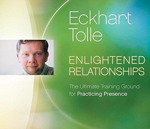 Eckhart Tolle - Enlightened Relationships, CD-Audio, 108 minutes.