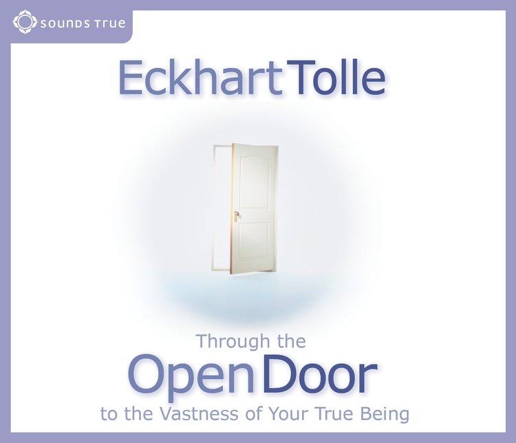 Eckhart Tolle - Through the Open Door  Journey to the Vastness of Your True Being