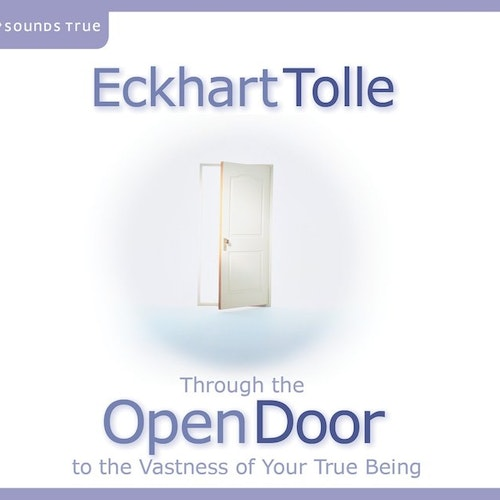 Eckhart Tolle - Through the Open Door  Journey to the Vastness of Your True Being
