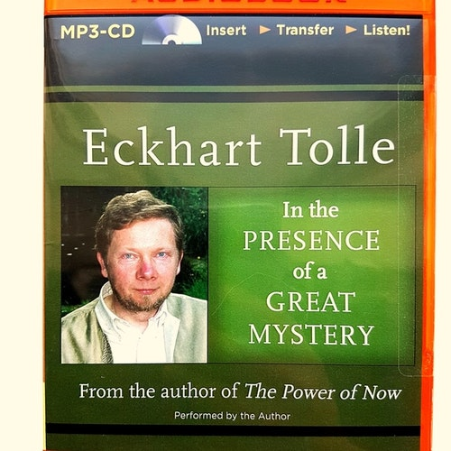 Eckhart Tolle - In the Presence of a Great Mystery, Read by: Eckhart Tolle