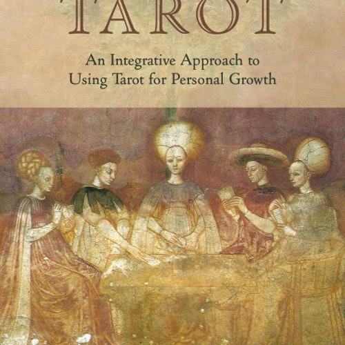 Holistic Tarot  An Integrative Approach to Using Tarot for Personal Growth by Benebell Wen