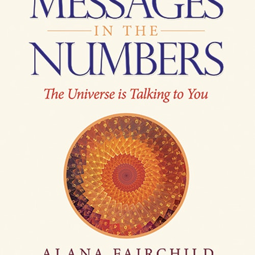 Alana Fairchild - Messages in the Numbers  The Universe is Talking to You
