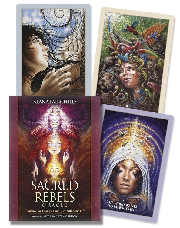 Alana Fairchild - Sacred Rebel Oracle : Guidance for Living a Unique & Authentic Life