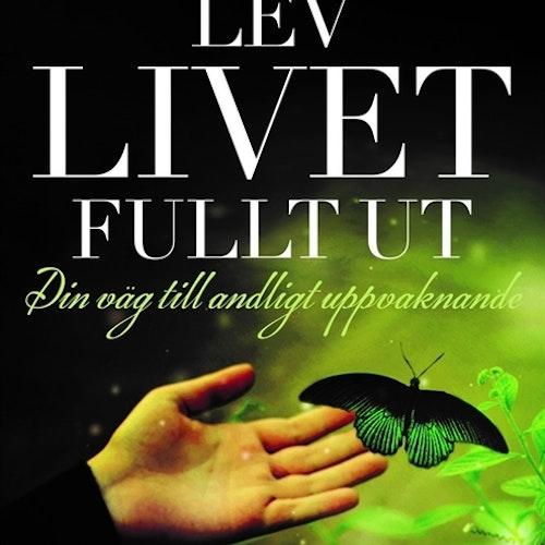 Eckhart Tolle - Lev livet fullt ut