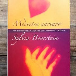 Medveten närvaro: Den buddhistiska vägen till kärleksfullt hjärta av Sylvia Boorstein