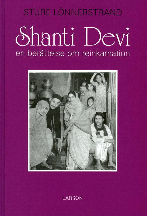 Shanti Devi : en berättelse om reinkarnation  av Sture Lönnerstrand