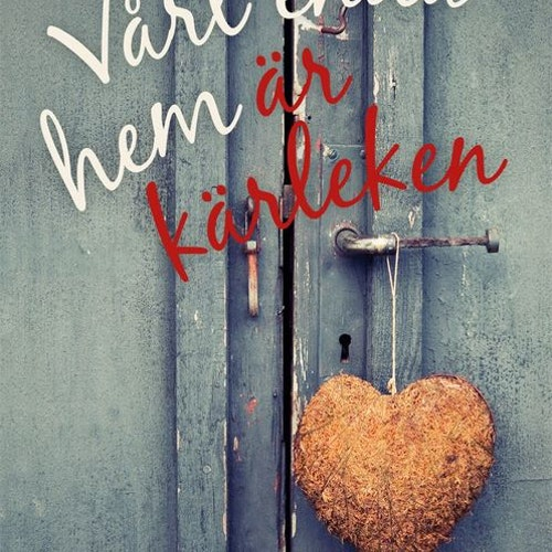 Vårt enda hem är kärleken av Liselotte J Andersson