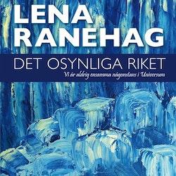 Det osynliga riket : vi är aldrig ensamma någonstans i Universum av Lena Ranehag
