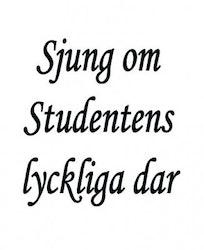 614 - Gummistämpel Sjung om studentens lyckliga dar
