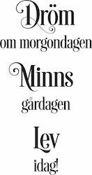 350-Gummistämpel Dröm - Minns - Lev....