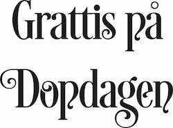 608 - Gummistämpel Grattis på Dopdagen