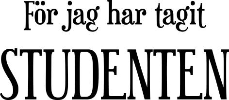 621-Gummistämpel För jag har tagit STUDENTEN